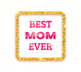 Best Mom Ever. Happy Mothers Day greeting card