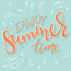 vector hand drawn lettering quote - enjoy summer time. With drops on light green backdrop