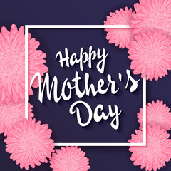 vector hand drawn lettering with  flowers, rectangle frame and quote - happy mothers day. Can be used as gift card, flyer or poster