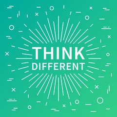 Think different. Inspiring phrase. Motivation quote with linear elements. Positive affirmation. Creative vector typography concept design illustration with light green background.