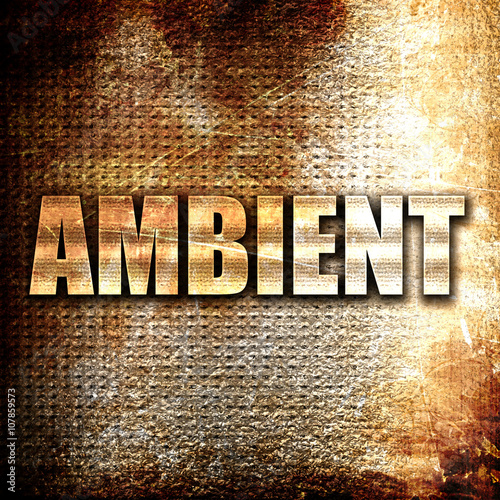 ambient music, written on vintage metal texture
