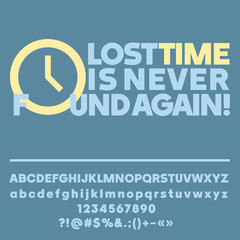 Motivational card with text Lost time is never found again! Vector set of letters, numbers and symbols
