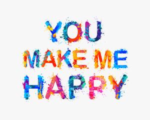 You make me happy. Motivation inscription