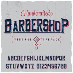 Barber Shop label font and sample label design with decoration and ribbon. Vintage font. Whiskey font. Fine label font. Handcrafted font. Decoration font. Font style. Retro font. Old font