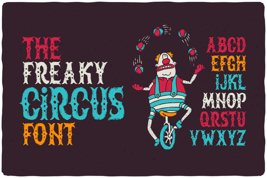 The freaky circus font with funny juggling clown on the bike. Vintage dirty textured letters.