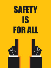 SAFETY IS FOR ALL
