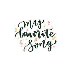 My favorite song. Hand lettering about music. Lettering vector poster for blog icon or banner