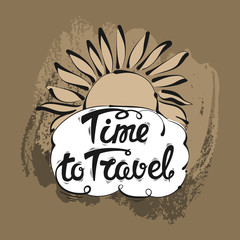 The time to travel. The inscription the lettering. Hand-drawn vector illustration