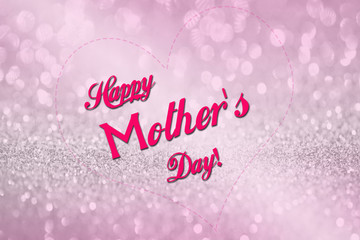 Happy mother's day word on pink glitter abstract background.