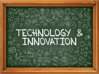 Technology and Innovation - Hand Drawn on Chalkboard. Technology and Innovation with Doodle Icons Around.
