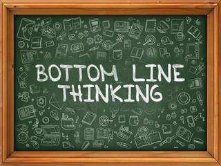Bottom Line Thinking - Hand Drawn on Chalkboard. Bottom Line Thinking with Doodle Icons Around.