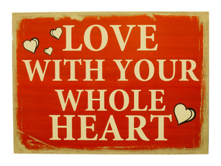 Plate with inscription LOVE WITH YOUR WHOLE HEART.