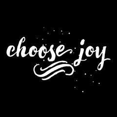 Choose joy card or poster. Hand drawn lettering. Modern brush calligraphy. Pride and joy dry brush lettering. Self-satisfaction hand drawn ink illustration. Choose joy phrase.