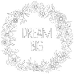"""Dream Big"" Adult Coloring Book Floral Pattern - vector eps 10"