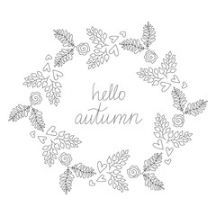 Sketched Fall Vector Vintage Hipster Hello Autumn Wreath Illustration with Leaves Roses and Hearts for Blogs, Books T-Shirt Print, Magazine Illustration and Web Design, Fall Vector Hello Autumn Wreath