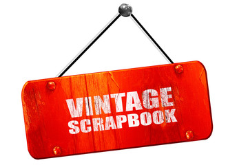vintage scrapbook, 3D rendering, vintage old red sign