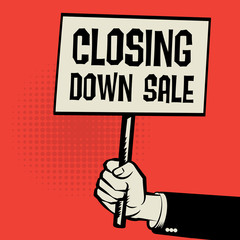 Hand holding poster, business concept, text Closing Down Sale