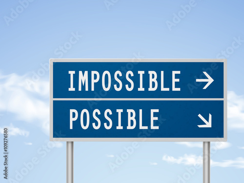 possible and impossible And he said, the things which are impossible with men are possible with god luke 1:37 for with god nothing shall be impossible genesis 18:14 is.