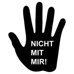 Warnend erhobene Hand mit dem Schriftzug NICHT MIT MIR! – schwarz-weiß / Vektor / freigestellt