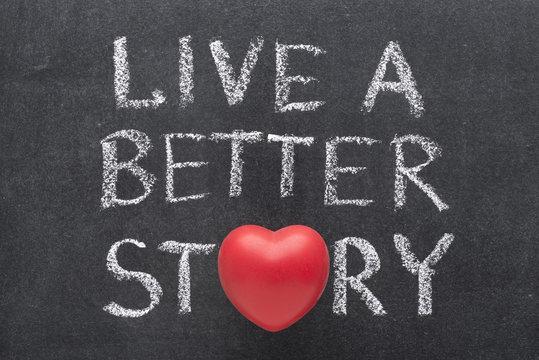 live better story