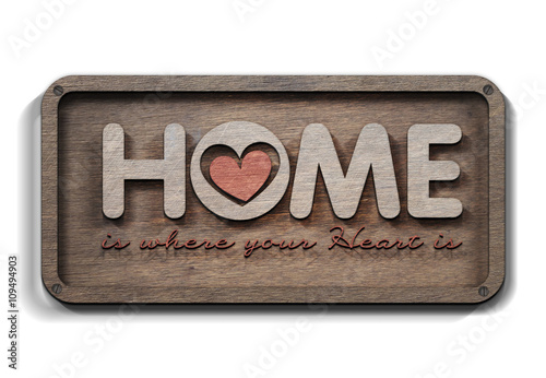 home is where your heart is stockfotos und lizenzfreie bilder auf bild 109494903. Black Bedroom Furniture Sets. Home Design Ideas
