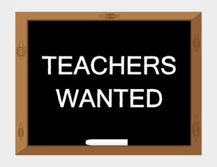 The words Teachers Wanted in white text on a blackboard with a stick of white chalk