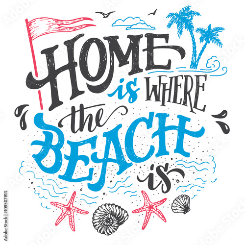 Home Is Where The Beach House Decor Hand Drawn Sign