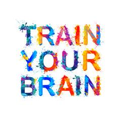 Train your brain. Rainbow splash paint quote