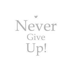 Never give up - design element
