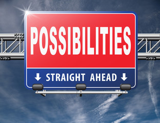 possibilities and opportunities alternatives achievement road sign billboard.