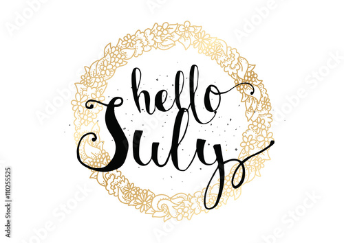 Hello July Inscription. Greeting Card With Calligraphy. Hand Drawn Design.  Black And White