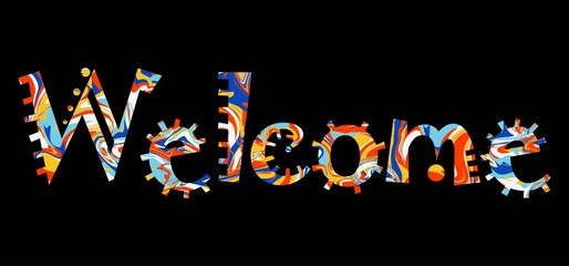 The word Welcome for your design. Vector banner with colorful fu