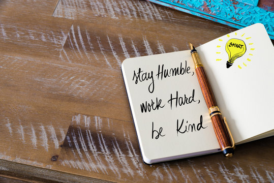 Handwritten text Stay humble, work hard, be kind