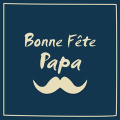 fête des pères - Bonne fête papa - 19 juin