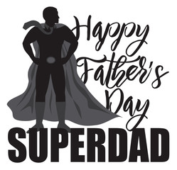 Happy Fathers Day Super Dad Vector Illustration
