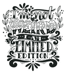 Zelfklevend Fotobehang Positive Typography I am not weird, I am limited edition. Quote. Hand drawn vintage