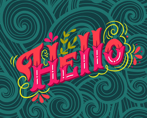 Hello. Hand drawn vintage lettering with floral decoration eleme