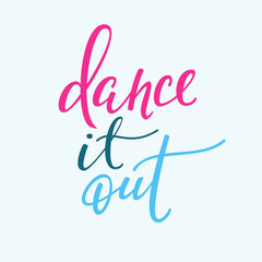 Dance it out quote typography