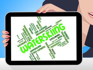 Waterskiing Word Indicates Watersport Watersports And Sport