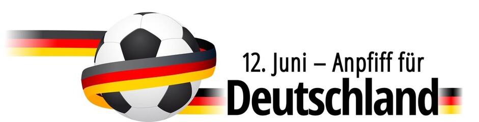 12. Juni - Anpfiff für Deutschland