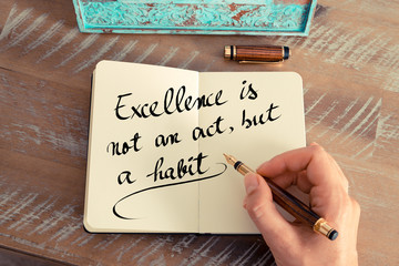 Excellence is not an act, but a habit