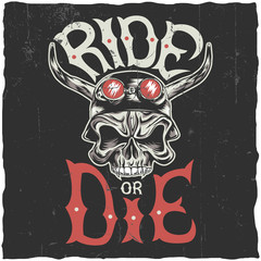 Ride Or Die label design with hand drawn angry skull in motorcycle helmet. Label design for t-shirts, posters, greeting cards etc.