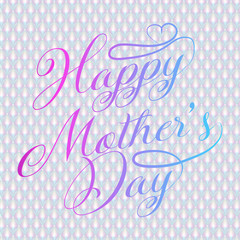 Happy Mother's Day! Greeting card with abstract pearl background