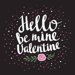 "Stylish love poster with dots and rose. Vintage vector lettering ""Hello be mine valentine"". Valentine's Day vector card."