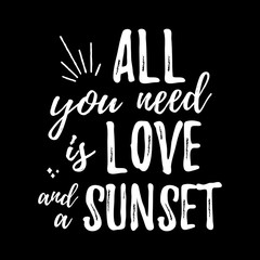 All you need is love and the sunset - Design element for housewarming poster, t-shirt design.