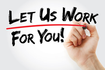 Hand writing Let Us Work For You with red marker, business concept