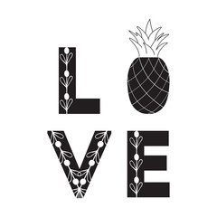 Love sign. Abstract fruit. Quote. Black and white symbol pineapple.