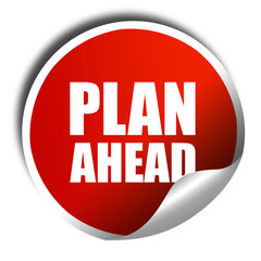 plan ahead, 3D rendering, a red shiny sticker