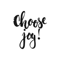 Hand drawn typography lettering phrase Choose joy isolated on the white background. Fun calligraphy for typography greeting and invitation card or t-shirt print design.