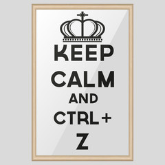 Keep calm and ctrl z   Motivational card on white background. Vector illustration.